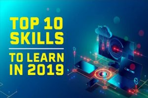 The top 10 skills Network Engineers need to learn in 2019!
