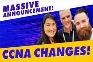 CCNA Changes today! New CCNA and new DevNet Associate Certs! Exclusive interview! ccna | devnet