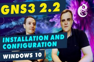 GNS3 2.2 Installation and Configuration Part 1: Download and install on Windows 10