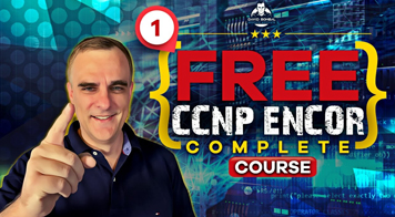 Free CCNP 350-401 ENCOR Complete Course: Exam Experience