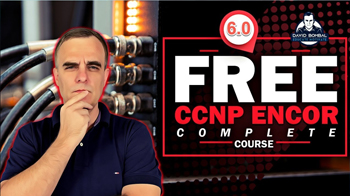 Free CCNP 350-401 ENCOR Complete Course 6 Automation