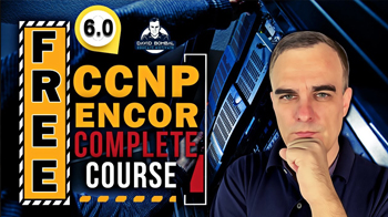Free CCNP 350-401 ENCOR Complete Course 6 Overlay SDN and SD-Access networks