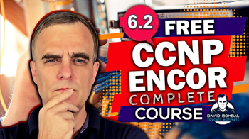 Free CCNP 350-401 ENCOR Complete Course 6-2 JSON