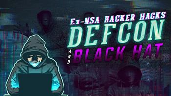 ex-nsa-hacker-hacks-black-hat-and-defcon